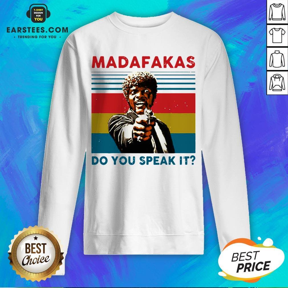 Original Madafakas Do You Speak It Vintage Retro Sweatshirt - Design By Earstees.com