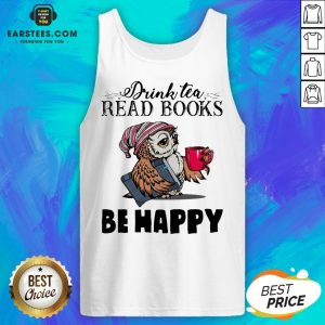 Original Owl Drink Tea Read Books Be Happy Tank Top - Design By Earstees.com