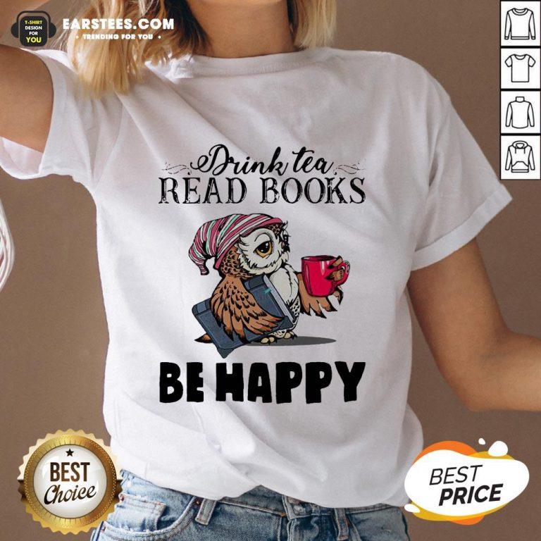 Original Owl Drink Tea Read Books Be Happy V-neck - Design By Earstees.com