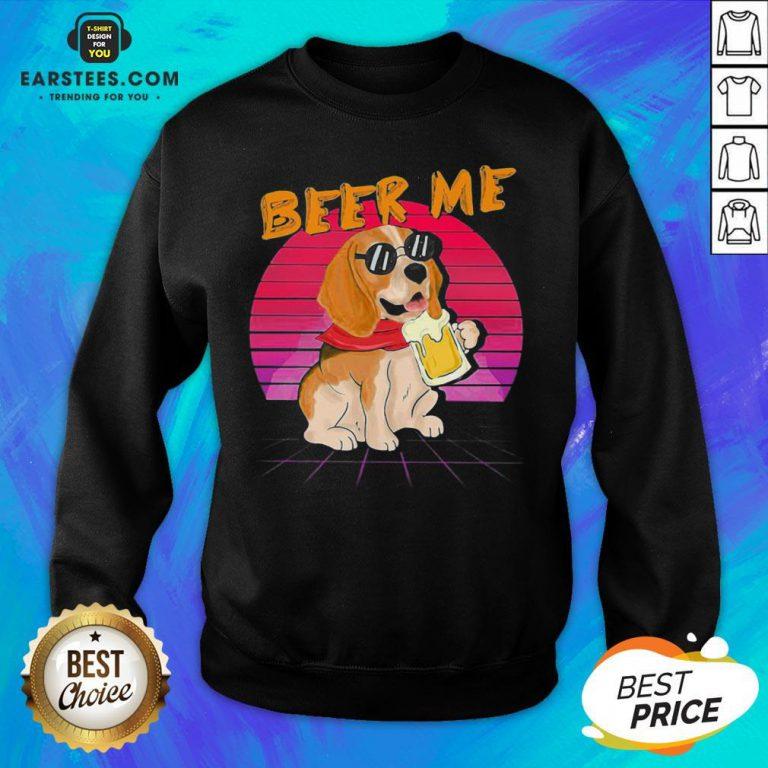 Perfect Beagle Beer Me Sweatshirt - Design By Earstees.com