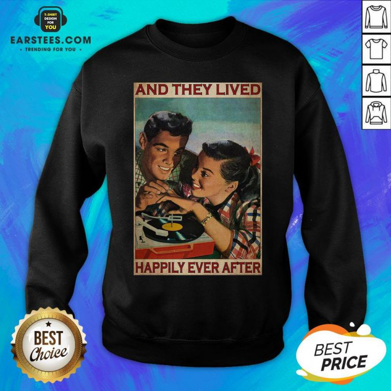 Perfect Couple Record Player And They Lived Happily Ever After Music Sweatshirt - Design By Earstees.com