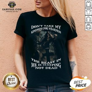 Perfect Death Don't Take My Kindness For Weakness The Beast In Me Is Sleeping Not Dead V-neck - Design By Earstees.com