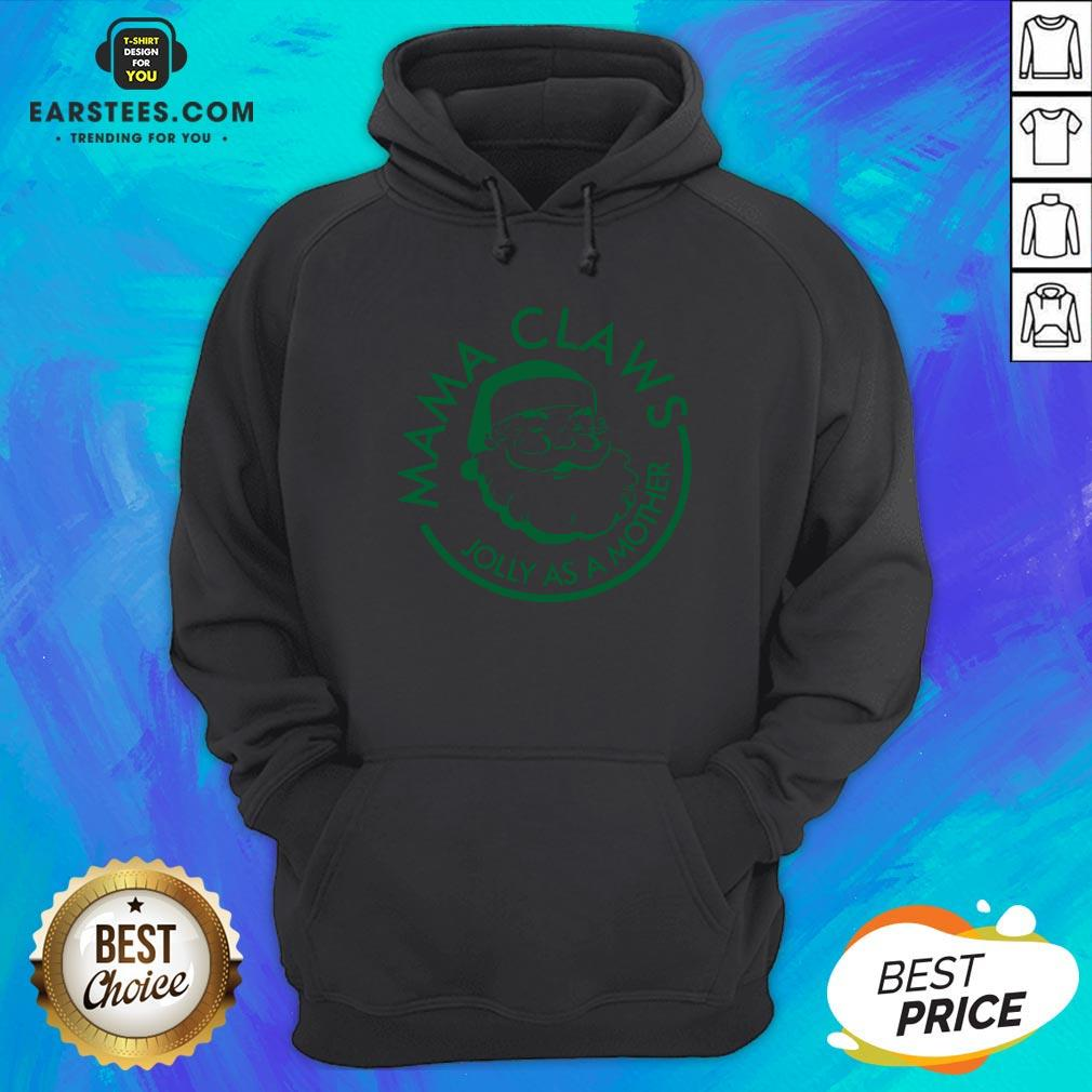 Perfect Mama Claws Jolly As A Mother Hoodie - Design By Earstees.com
