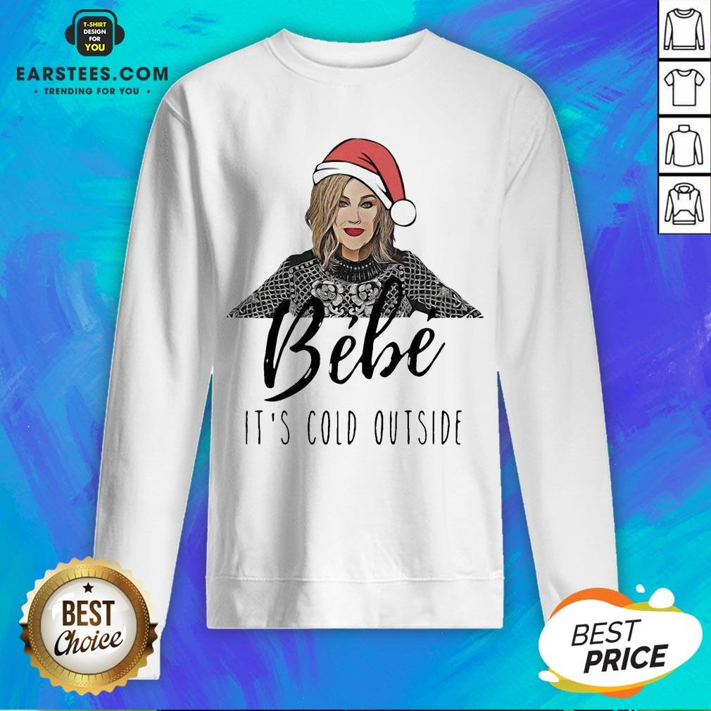 Perfect Moira Rose Bebe It's Cold Outside Christmas Sweatshirt - Design By Earstees.com