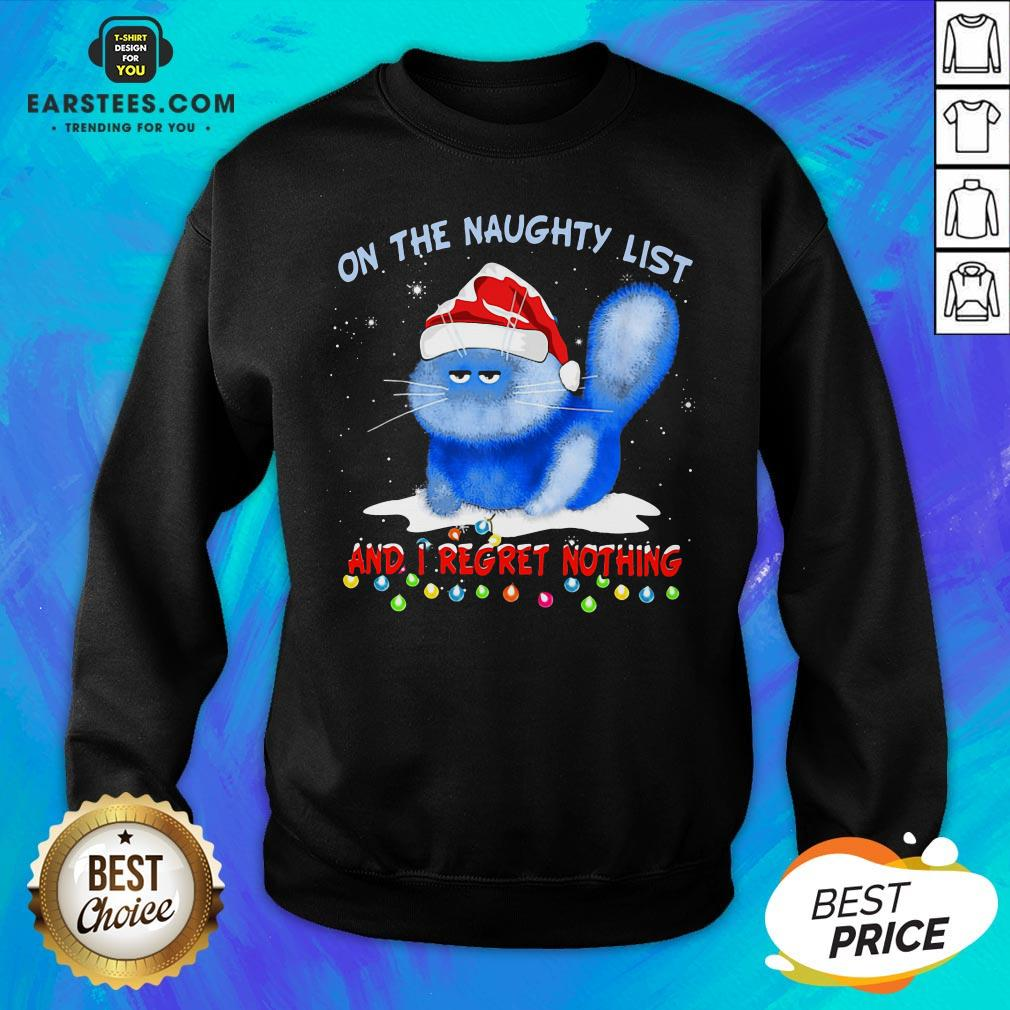 Premium Santa Cat On The Naughty List And I Regret Nothing Christmas Sweatshirt - Design By Earstees.com