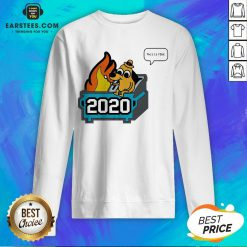 Premium This Is Fine 2020 Dumpster Fire Sweatshirt - Design By Earstees.com