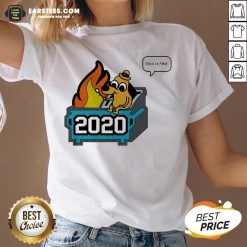 Premium This Is Fine 2020 Dumpster Fire V-neck - Design By Earstees.com