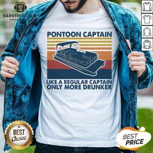 Pretty Pontoon Captain Like A Regular Captain Only More Drunker Vintage Shirt - Design By Earstees.com