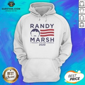 Pretty Randy Marsh I Thought This Was America 2020 Hoodie - Design By Earstees.com