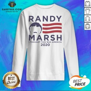 Pretty Randy Marsh I Thought This Was America 2020 Sweatshirt - Design By Earstees.com