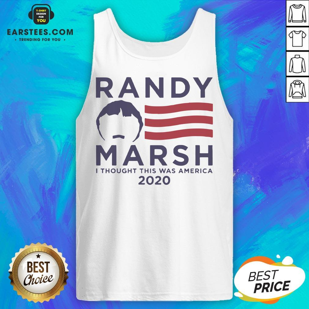 Pretty Randy Marsh I Thought This Was America 2020 Tank Top - Design By Earstees.com