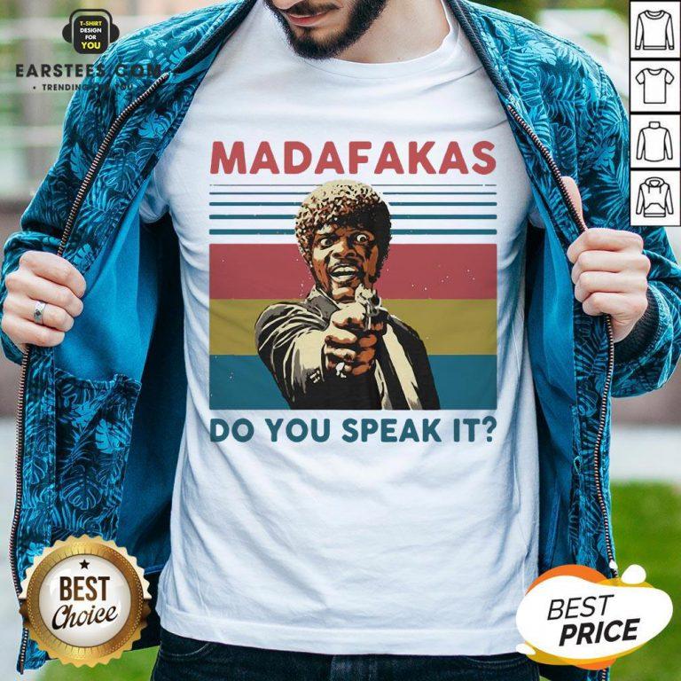 Top Madafakas Do You Speak It Vintage Retro Shirt - Design By Earstees.com