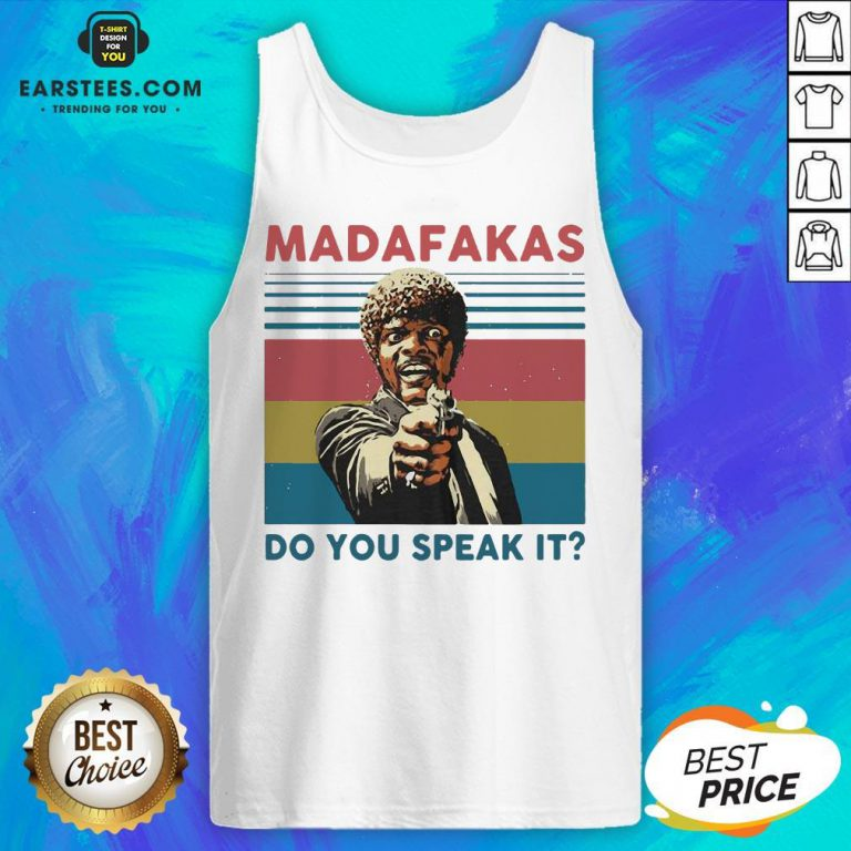 Top Madafakas Do You Speak It Vintage Retro Tank Top - Design By Earstees.com