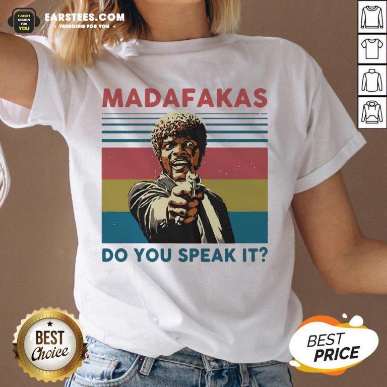 Top Madafakas Do You Speak It Vintage Retro V-neck- Design By Earstees.com