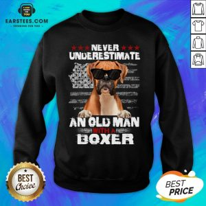 Top Never Underestimate An Old Man With A Boxer Sweatshirt - Design By Earstees.com