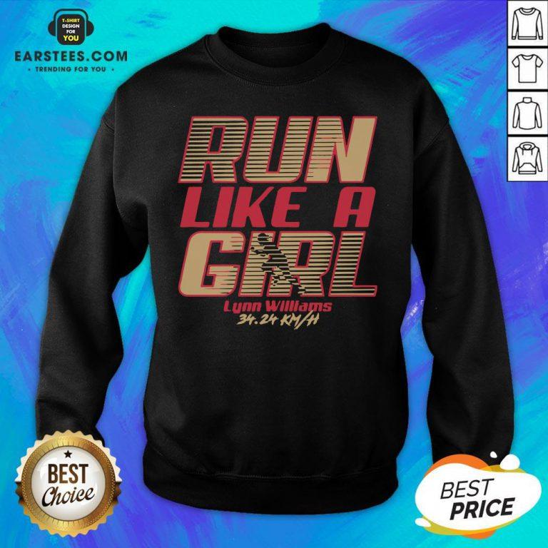 Top Run Like A Girl Lynn Williams 34 24 Km H Sweatshirt - Design By Earstees.com
