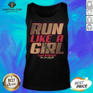 Top Run Like A Girl Lynn Williams 34 24 Km H Tank Top - Design By Earstees.com