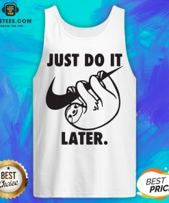 Top Sloth Nike Just Do It Later Tank Top - Design By Earstees.com