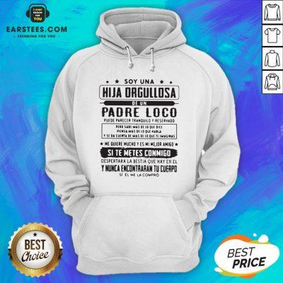 Top Soy Una Hija Orgullosa De Un Padre Loco Hoodie - Design By Earstees.com