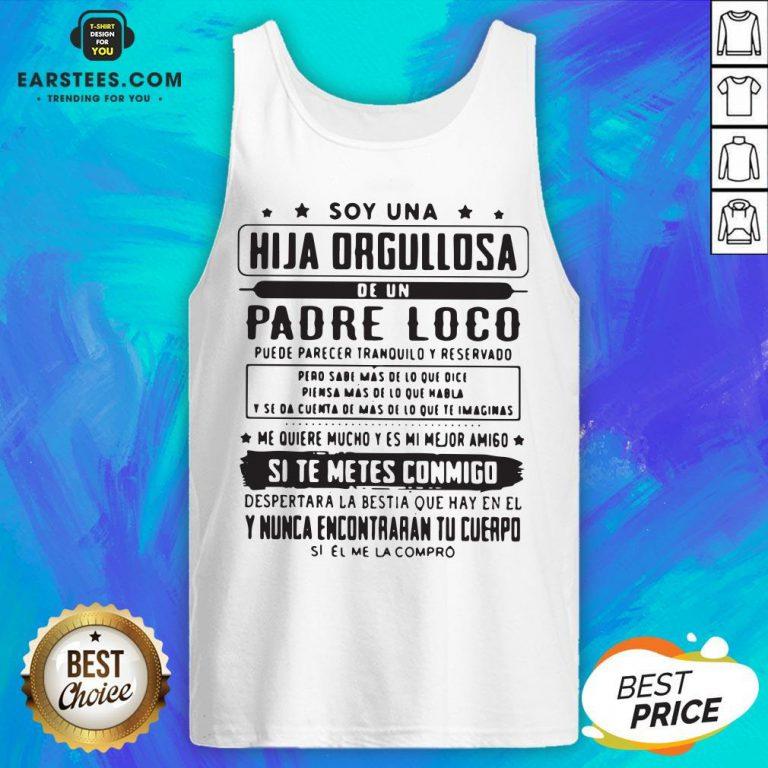 Top Soy Una Hija Orgullosa De Un Padre Loco Tank Top - Design By Earstees.com