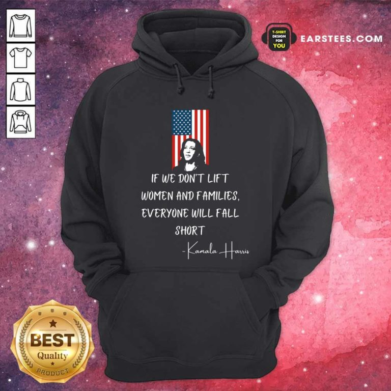 If We Don't Lift Women And Families Everyone Will Fall Madam Vp Harris Biden 2021 Inauguration American Flag Hoodie - Design By Earstees.com