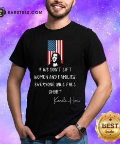 If We Don't Lift Women And Families Everyone Will Fall Madam Vp Harris Biden 2021 Inauguration American Flag Shirt - Design By Earstees.com
