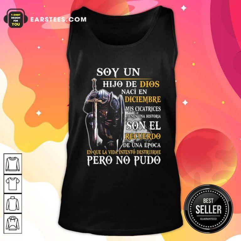 Soy Un Hija De Dios Naci En Diciembre Mis Cicatrices Tienen Una Historia Son El Recuerdo Pero No Pudo Tank Top - Design By Earstees.com