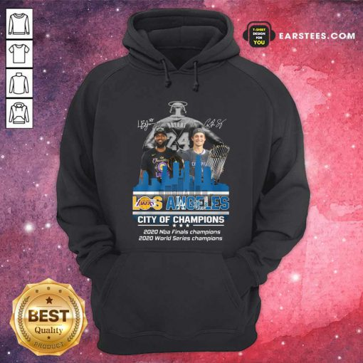 Kobe Bryant LeBron James And Corey Seager Los Angeles Lakers Dodgers City Of Champions 2020 Signatures Hoodie - Design By Earstees.com