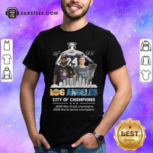 Kobe Bryant LeBron James And Corey Seager Los Angeles Lakers Dodgers City Of Champions 2020 Signatures Shirt - Design By Earstees.com