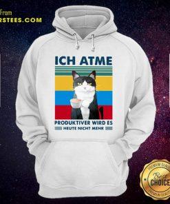 Cat Ich Atme Produktiver Wird's Heute Nicht Mehr Vintage Hoodie - Design By Earstees.com