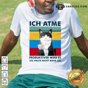 Cat Ich Atme Produktiver Wird's Heute Nicht Mehr Vintage Shirt - Design By Earstees.com