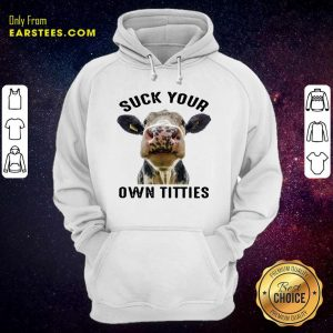 Cow Suck Your Own Titties Hoodie - Design By Earstees.com