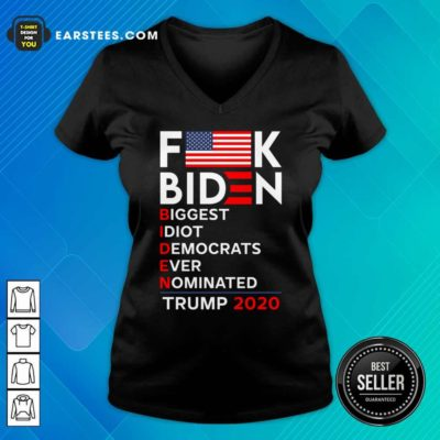 Fuck Biden Biggest Idiot Democrats Ever Nominated Trump 2020 V-neck - Design By Earstees.com