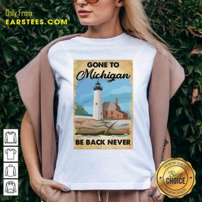 Gone To Michigan Be Back Never V-neck - Design By Earstees.com