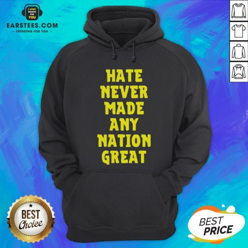 Awesome Hate Never Made Any Nation Great Hoodie - Design By Earstees.com