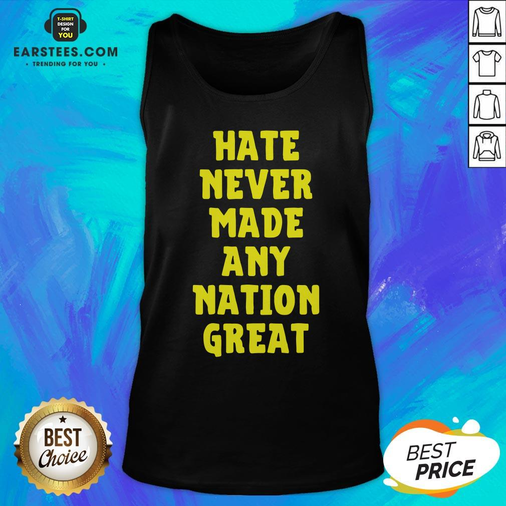 Awesome Hate Never Made Any Nation Great Tank Top - Design By Earstees.com