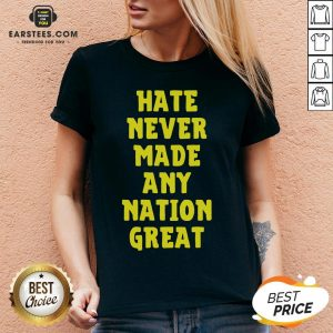 Awesome Hate Never Made Any Nation Great Shirt - Design By Earstees.com