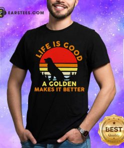 Life Is Good A Golden Makes It Better Vintage Shirt - Design By Earstees.com
