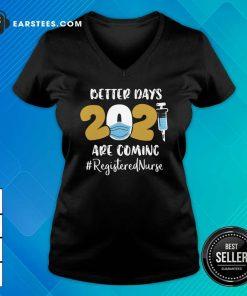 Nurse Better Days 2021 Are Coming Registered Nurse V-neck - Design By Earstees.com