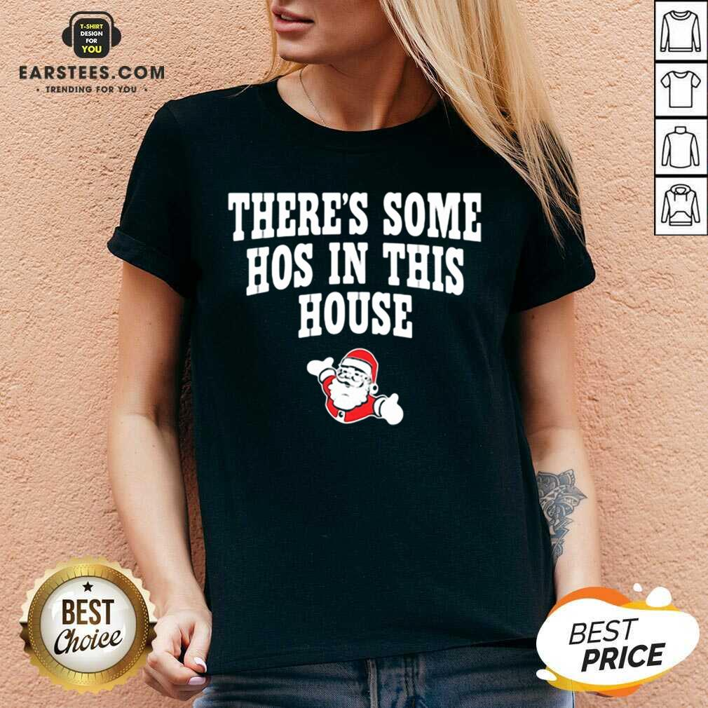 Awesome Theres Some Hos In This House Santa Clause Merry Xmas V-neck - Design By Earstees.com
