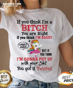 Awesome Unicon If You Think Im A Bitch You Are Right If You Think Im Bossy Correct Again V-neck - Design By Earstees.com
