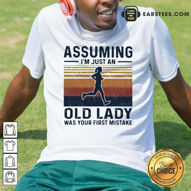 Assuming I'm Just An Old Lady Was Your First Mistake Vintage Shirt - Design By Earstees.com