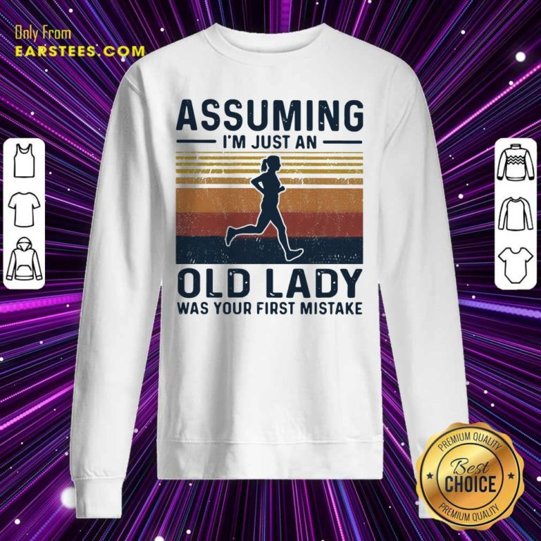 Assuming I'm Just An Old Lady Was Your First Mistake Vintage Sweatshirt - Design By Earstees.com