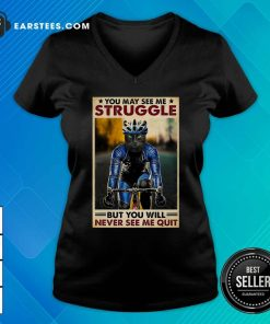 Cat Cycling You May See Me Struggle But You Will Never See Me Quit Poster V-neck - Design By Earstees.com