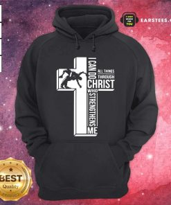 Cross I Can Do Christ Who Strengthens Me Hoodie - Design By Earstees.com