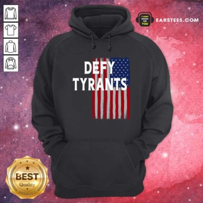 Defy Tyrants American Flag For Freedom And Liberty Hoodie - Design By Earstees.com