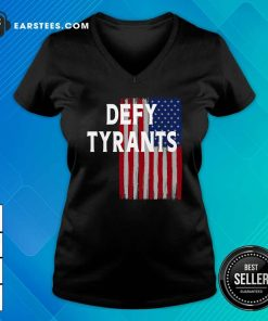 Defy Tyrants American Flag For Freedom And Liberty V-neck - Design By Earstees.com