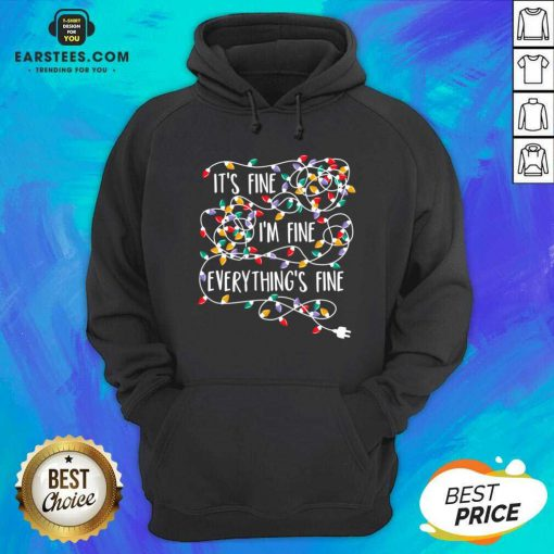 Funny Im Fine Im Fine Everythings Fine Hoodie - Design By Earstees.com