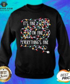 Funny Im Fine Im Fine Everythings Fine Sweatshirt - Design By Earstees.com