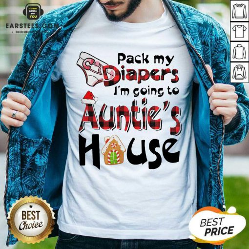 Funny Pack My Diapers Im Going To Aunts House Christmas Shirt - Design By Earstees.com